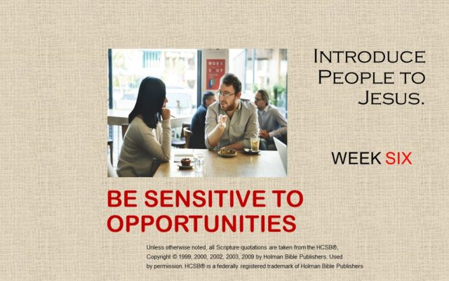 6.  Be Sensitive to Opportunities