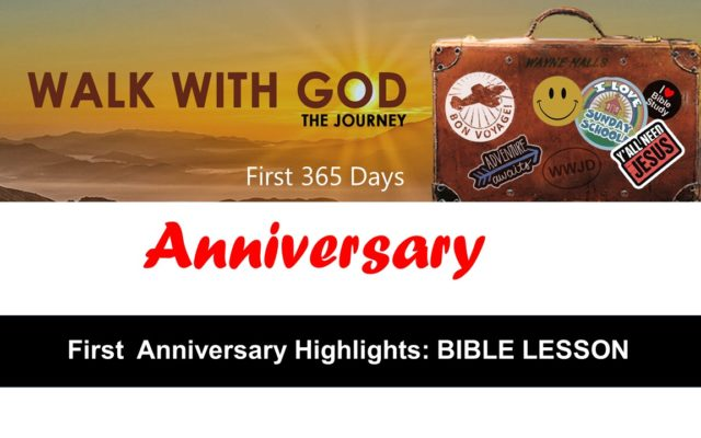 First Anniversary Highlights: BIBLE LESSON