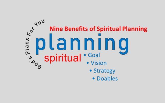 NINE BENEFITS OF SPIRITUAL PLANNING