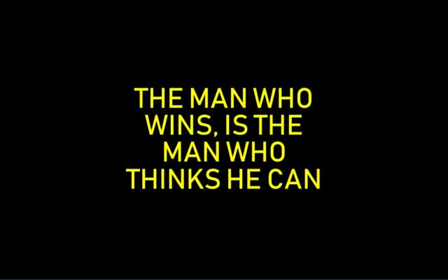 The Man Who Thinks He Can