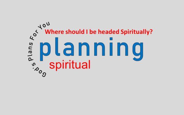 WHERE SHOULD I BE HEADED SPIRITUALLY? (The Correct Goal)