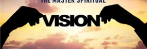 The Master Spiritual Vision